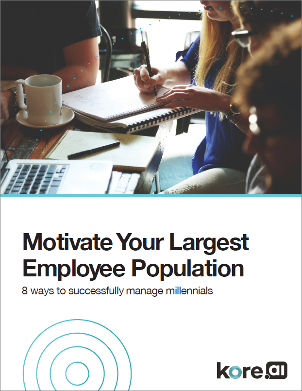 Kore.ai White Paper: Managing Millennials - Motivating Your Largest Employee Population