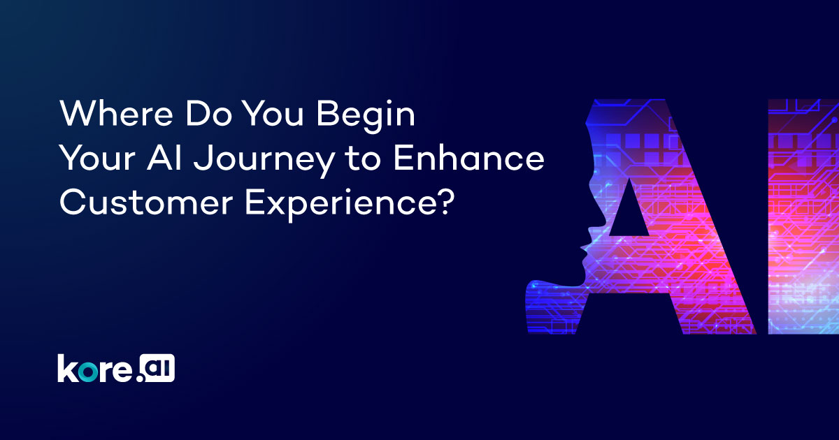 where-do-you-begin-your-ai-journey-to-enhance-customer-experience